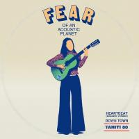 TAHITI 80 - Fear Of An Acoustic Planet EP : 7inch