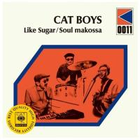 CAT BOYS - Like Sugar / Soul Makossa : 7inch+DOWNLOAD CODE