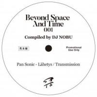 DJ NOBU - BEYOND SPACE AND TIME SAMPLER (PAN SONIC) : BEYOND SPACE AND TIME (JPN)