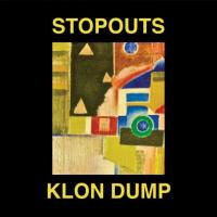 STOPOUTS / KLON DUMP - Ahead Of Us / Do The Dump : A COLOURFUL STORM (AUS)