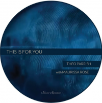 THEO PARRISH, MAURISSA ROSE - This Is For You : SOUND SIGNATURE (US)