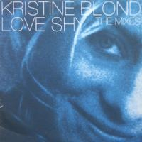 KRISTINE BLOND - Love Shy (The Mixes) : 2x12inch