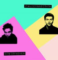ITALOCONNECTION - Now Or Never : 12inch