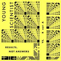 YOUNG SCIENTIST - Results, Not Answers : BUREAU B (GER)