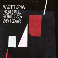 MATTHEW HALSALL - Sending My Love (Special Edition) : GONDWANA (UK)
