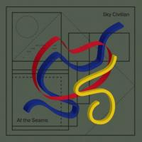 SKY CIVILIAN - At The Seams : 12inch
