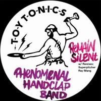 PHENOMENAL HANDCLAP BAND - Remain Silent (W/Superpitcher, Ray Mang : TOY TONICS (GER)