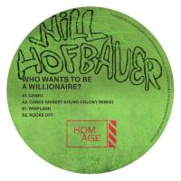 WILL HOFBAUER - Who Wants To Be A Willionaire? EP : HOMAGE (US)
