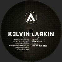 KELVIN LARKIN - Tell Me : 12inch