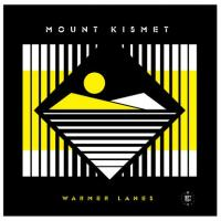 MOUNT KISMET - Warmer Lanes : LP