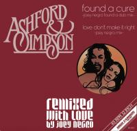 ASHFORD & SIMPSON - Found A Cure / Love Don't Make It Right (Remixed With Love By Joey Negro) : 12inch