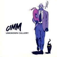 CIMM - Unknown Caller!! EP : SENTRY <wbr>(UK)