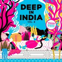 TODH TERI - Deep In India Vol.6 : TODH TERI (EC)