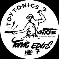 KAPOTE - Tonics Edits Vol.7 : TOY TONICS (GER)