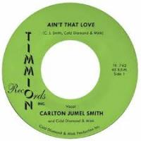 CARLTON JUMEL SMITH & COLD DIAMOND & MINK - Ain't That Love : 7inch