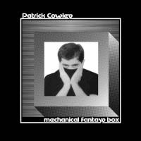 PATRICK COWLEY - Mechanical Fantasy Box : DARK ENTRIES (US)