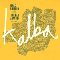 ISAAC BIRITURO & THE RAIL ABANDON - Kalba : WAH WAH 45S (UK)