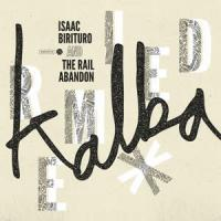 ISAAC BIRITURO & THE RAIL ABANDON - Kalba (Remixed) : WAH WAH 45s (UK)