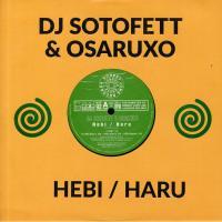 DJ SOTOFETT & OSARUXO - Hebi / Haru : HONEST JONS (UK)