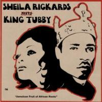SHEILA RICKARDS MEETS KING TUBBY - JAMAICAN FRUIT OF AFRICAN ROOTS : 12inch