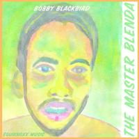 BOBBY BLACKBIRD - The Master Blenda : 10inch