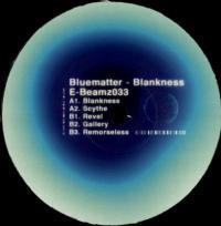 BLUEMATTER - Blankness : E-BEAMZ (UK)