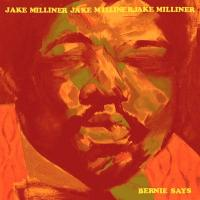 JAKE MILLINER - Bernie Says : MELTING POT MUSIC (GER)