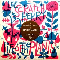 LEE 'SCRATCH' PERRY - Life Of The Plants : 12inch
