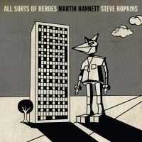 MARTIN HANNETT & STEVE HOPKINS - All Sorts Of Heroes : FINDERS KEEPERS (UK)
