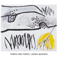 JOANA QUEIROZ - Tempo Sem Tempo : CD