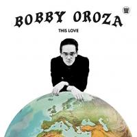 BOBBY OROZA - This Love : LP