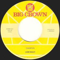 LIAM BAILEY - Champion / Please Love Me Again : BIG CROWN RECORDS (US)