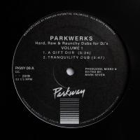 MARK SEVEN - Parkwerks - Hard, Raw & Raunchy Dubs for DJ's Volume 1 : 12inch