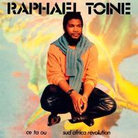 RAPHAËL TOINÉ - Ce Ta Ou / Sud Africa Révolution : LP