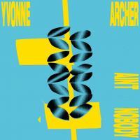 YVONNE ARCHER - Ain't Nobody : 12inch