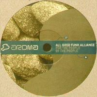 ALL GOOD FUNK ALLIANCE - For The People By The People : 12inch