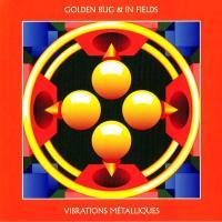 GOLDEN BUG & IN FIELDS - Vibrations Métalliques : HÖGA NORD (SWE)