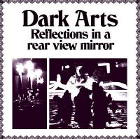 DARK ARTS - REFLECTIONS IN A REAR VIEW MIRROR : STROOM (BEL)