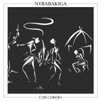 NYRABAKIGA - Cor Corora : 12inch