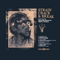 VARIOUS - Strain, Crack & Break – Music From The Nurse With Wound List Volume one (france) : FINDERS KEEPERS (UK)