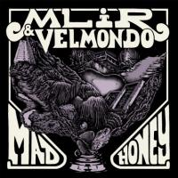 MLIR & VELMONDO - Mad Honey : INTERNASJONAL (NOR)