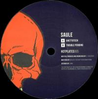 SAULE - Ghettotech / Trouble Pending : HOTPLATES (UK)
