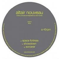Altair Nouveau - Space Fortress : 12inch