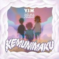 Y.I.M. feat. asuka ando - KEMUNIMAKU c/w シンガソン : 7inch+DL
