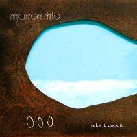 MARRON TRIO - Take It, Pack It : CD