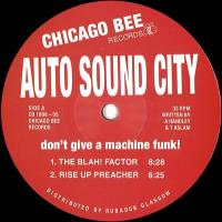 AUTO SOUND CITY - Don??t Give a Machine Funk! : CHICAGO BEE (UK)