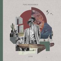 TOFU RESISTANCE - 1//23 : YNFND (GER)