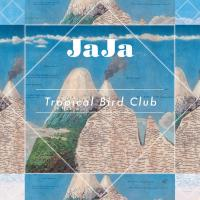 JAJA - Tropical Bird Club : LP+DOWNLOAD CODE