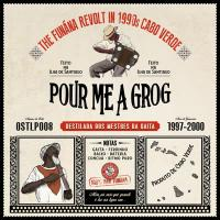 VARIOUS - Pour Me A Grog: The Funana Revolt In 1990s Cabo Verde : LP