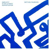 MATTHIEU FAUBOURG - Simplicity Is The Ultimate Sophistication : 2 x 12inch